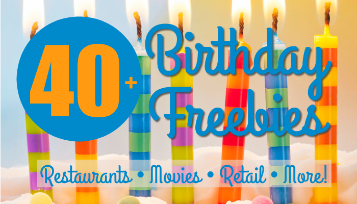 40 Fabulous Birthday Freebies