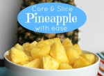 Core and slice a pineapple
