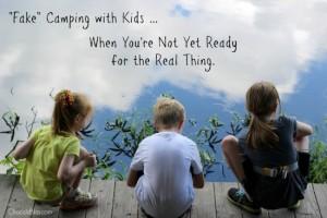 Fake Camping with Kids