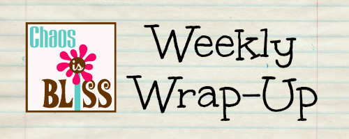 Chaos Is Bliss Weekly Wrap-Up (10/18/14)