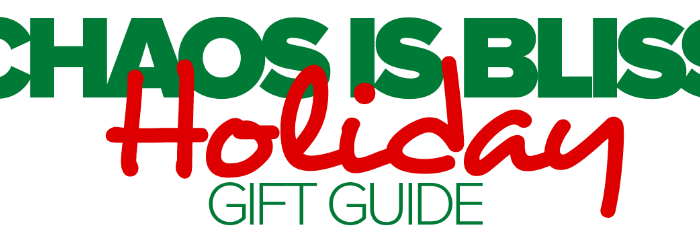 Chaos Is Bliss Holiday Gift Guide