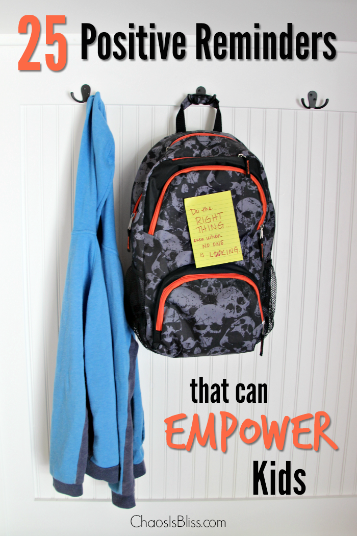 Kids need to know they have our support. Here are 25 positive reminders that can empower kids.