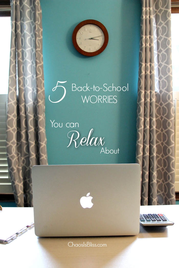 Here are 5 Back-to-school worries to relax about. Because heading back to school is hard enough for kids and parents!