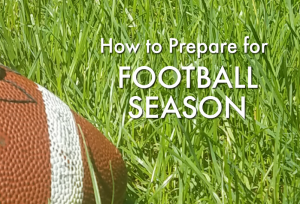 How to Prepare for Football Season