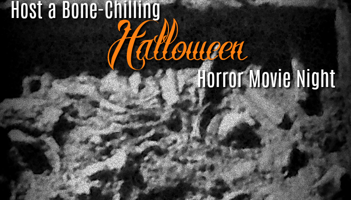 How to Host a Bone-Chilling Halloween Horror Movie Night