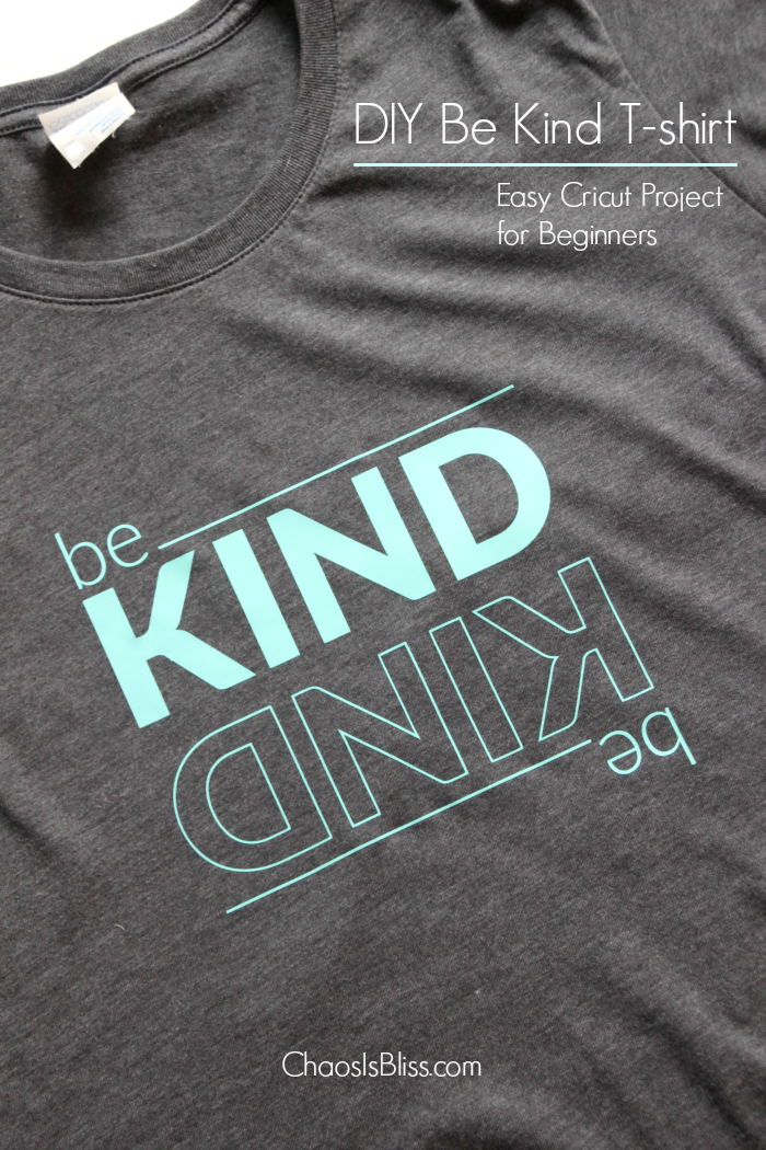 "It's a simple, two-word phrase that has been whispered in your ear since you could walk ... ""Be kind."" Take that whisper reminder and turn it into a bold statement by making a DIY Be Kind T-shirt, an easy Cricut project for beginners!"